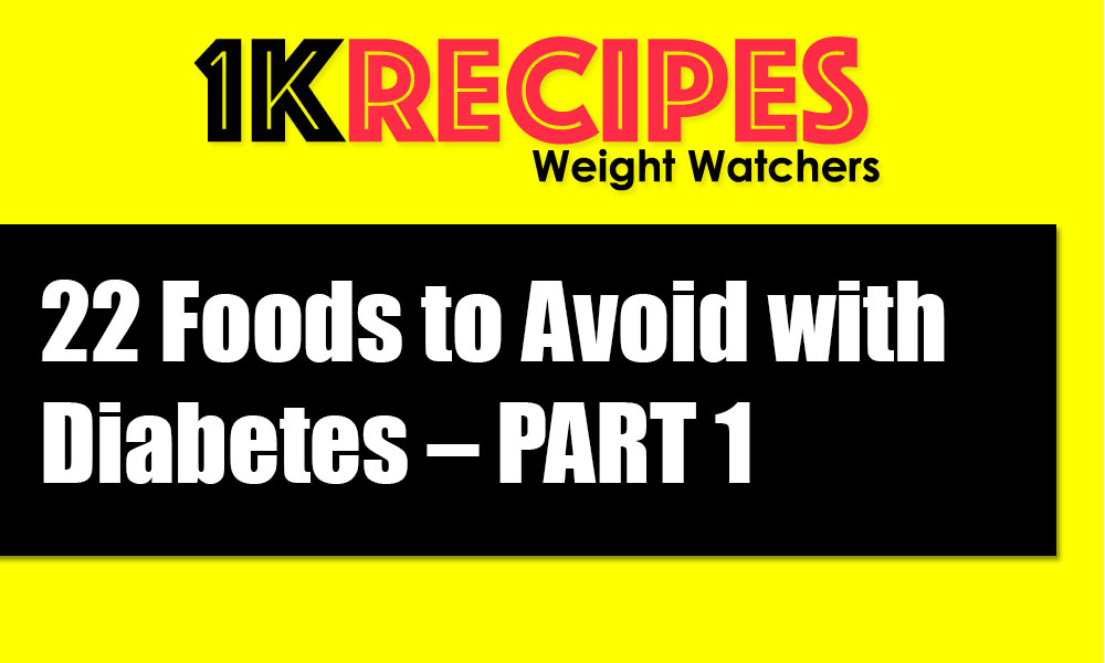 22-Foods-to-Avoid-with-Diabetes-PART1