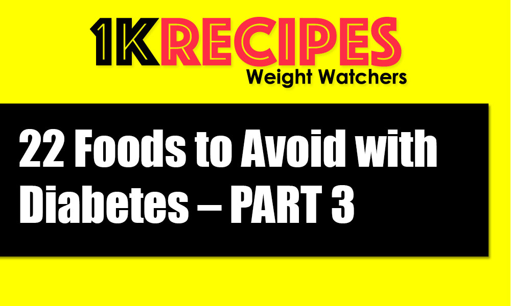 22-Foods-to-Avoid-with-Diabetes-part3
