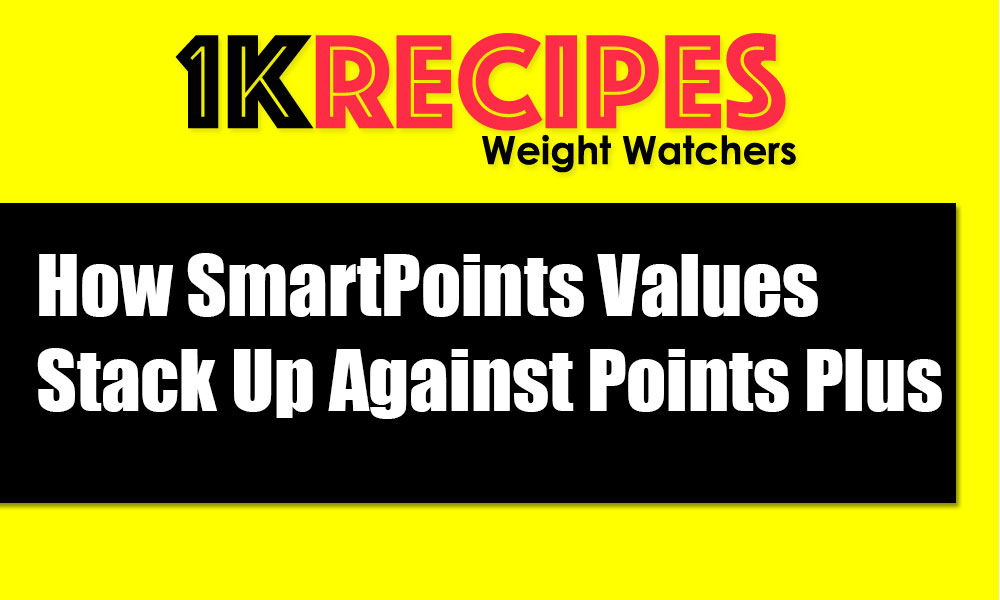 How-SmartPoints-Values-Stack-Up-Against-Points-Plus